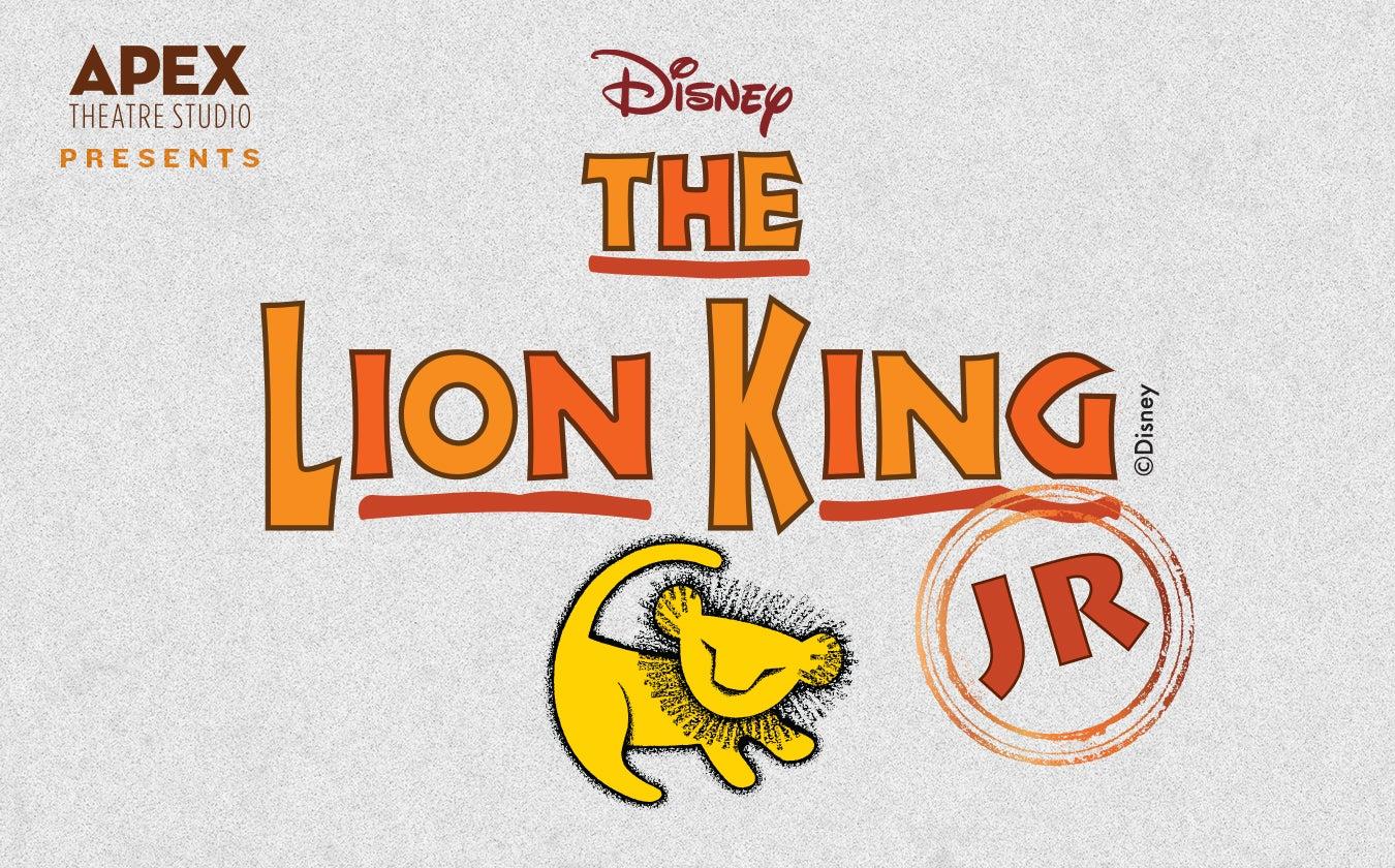 "Apex Theatre Studio Presents ""The Lion King Jr."""